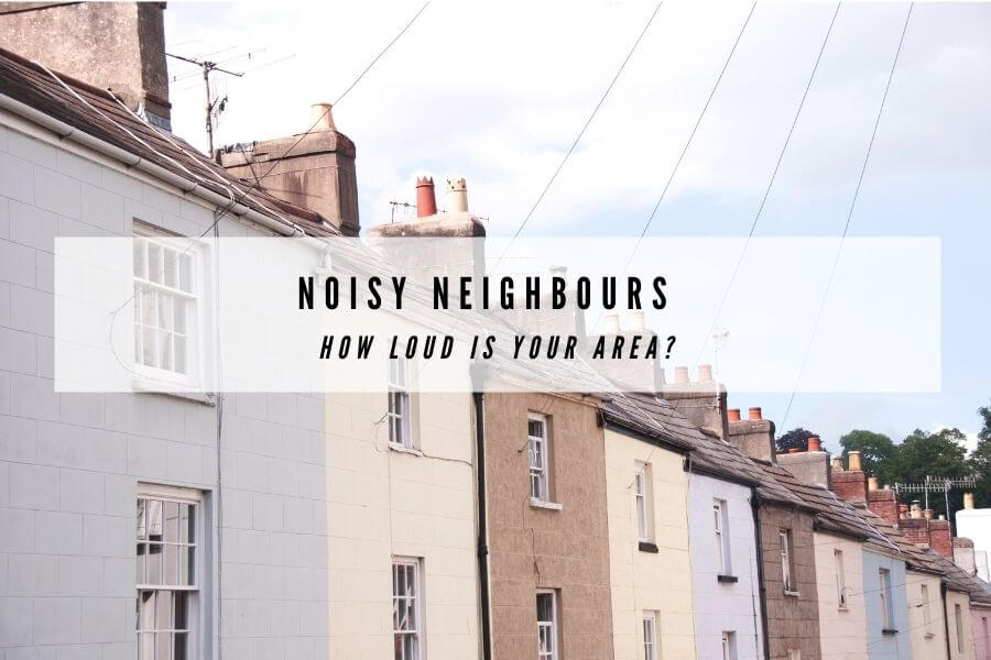 Noisiest Neighbours Featured Image